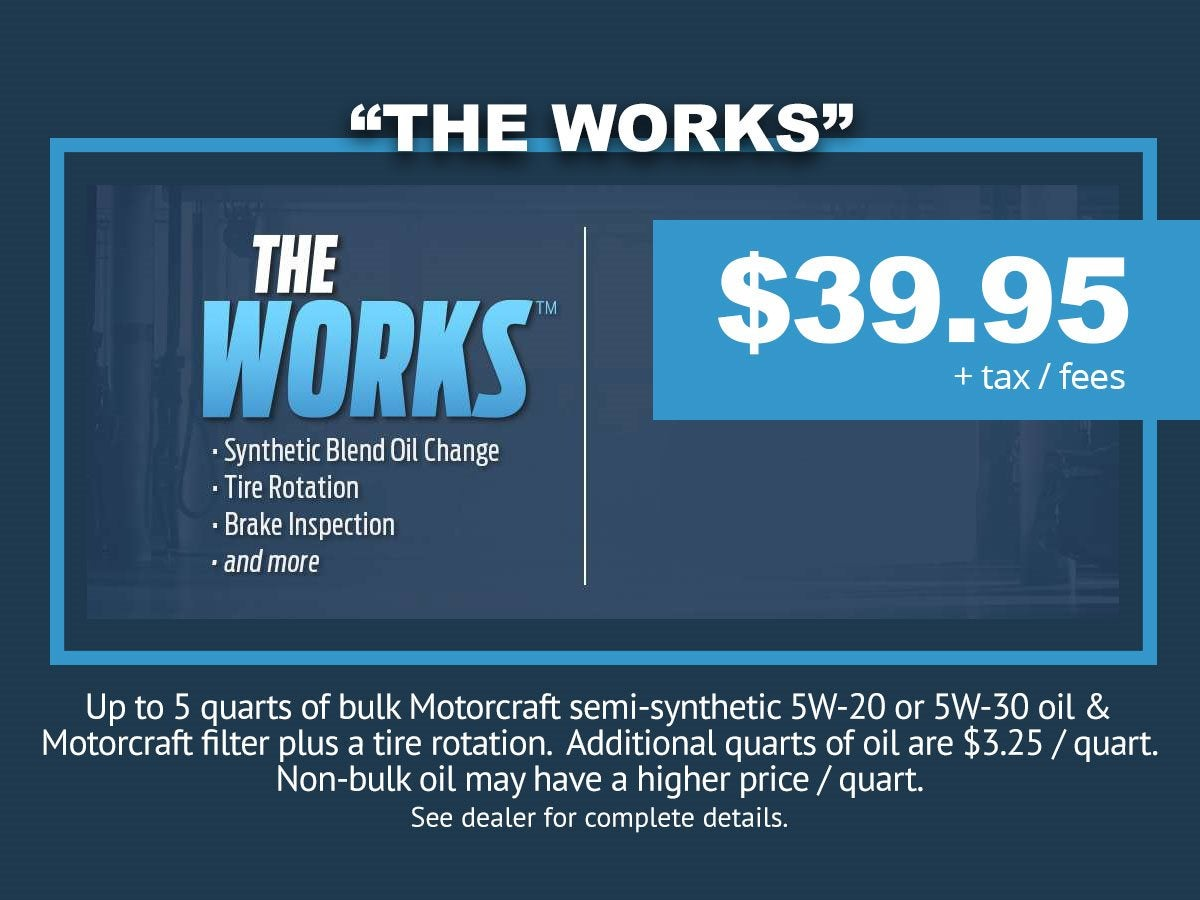Ford Oil Change Coupon >> The Works Synthetic Blend Oil Change And More